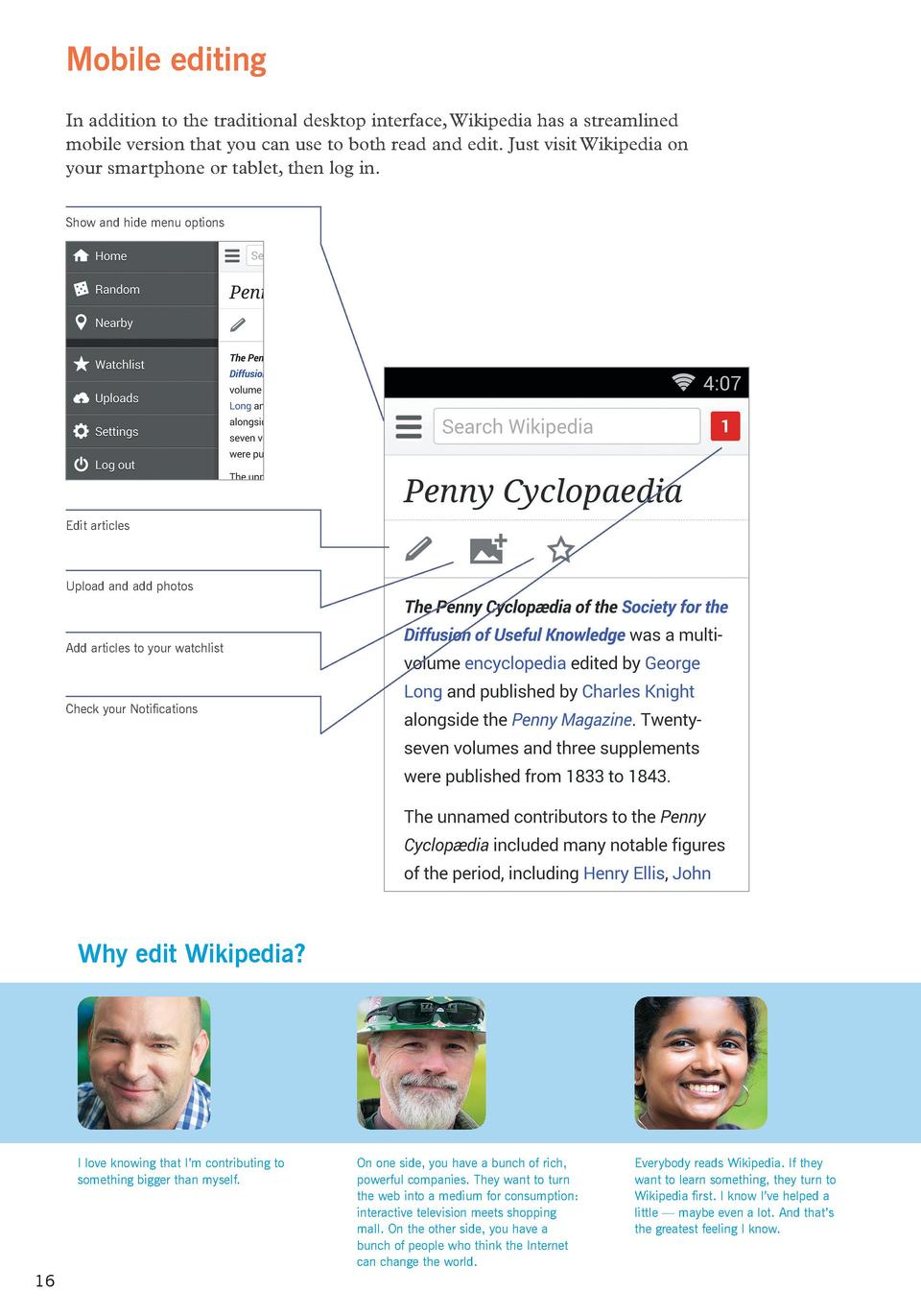 Mobile editing In addition to the traditional desktop interface, Wikipedia has a streamlined mobile version that you can u...