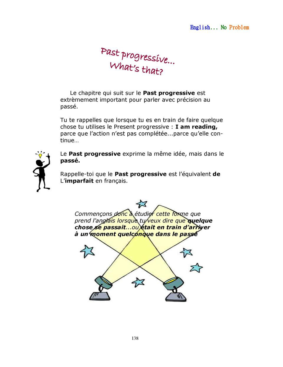 English... No Problem  Past prog ressive... What   s t hat  Le chapitre qui suit sur le Past progressive est extr  mement ...