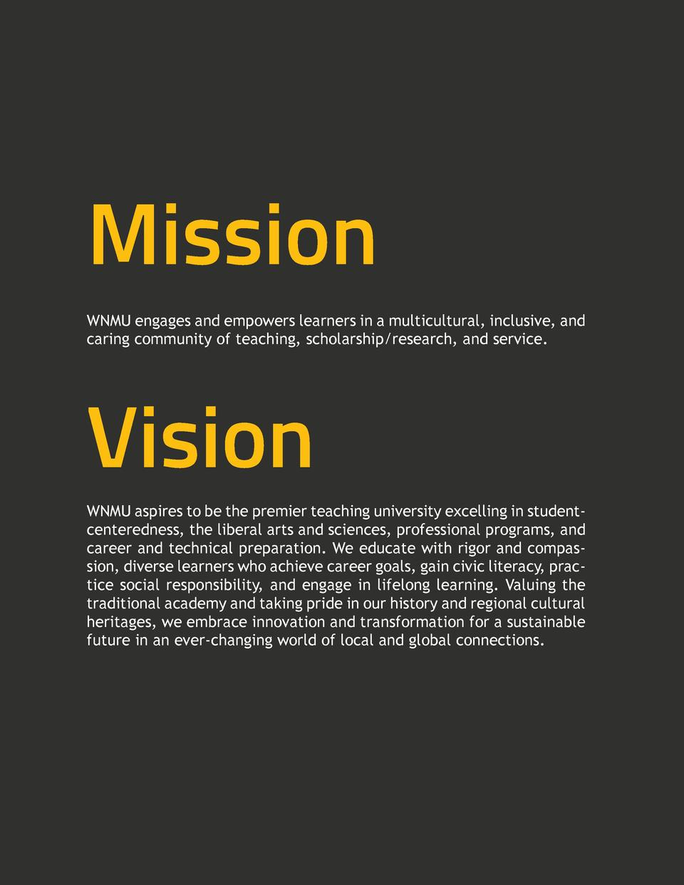 Mission WNMU engages and empowers learners in a multicultural, inclusive, and caring community of teaching, scholarship re...
