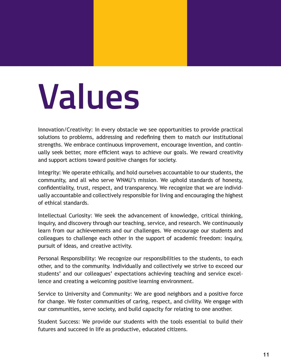 Values Innovation Creativity  In every obstacle we see opportunities to provide practical solutions to problems, addressin...