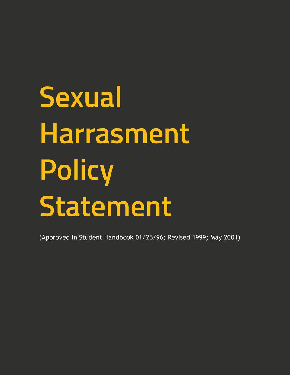 Sexual Harrasment Policy Statement  Approved in Student Handbook 01 26 96  Revised 1999  May 2001