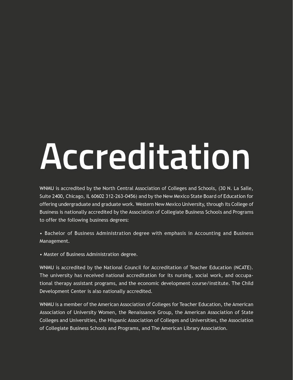 Accreditation WNMU is accredited by the North Central Association of Colleges and Schools,  30 N. La Salle, Suite 2400, Ch...