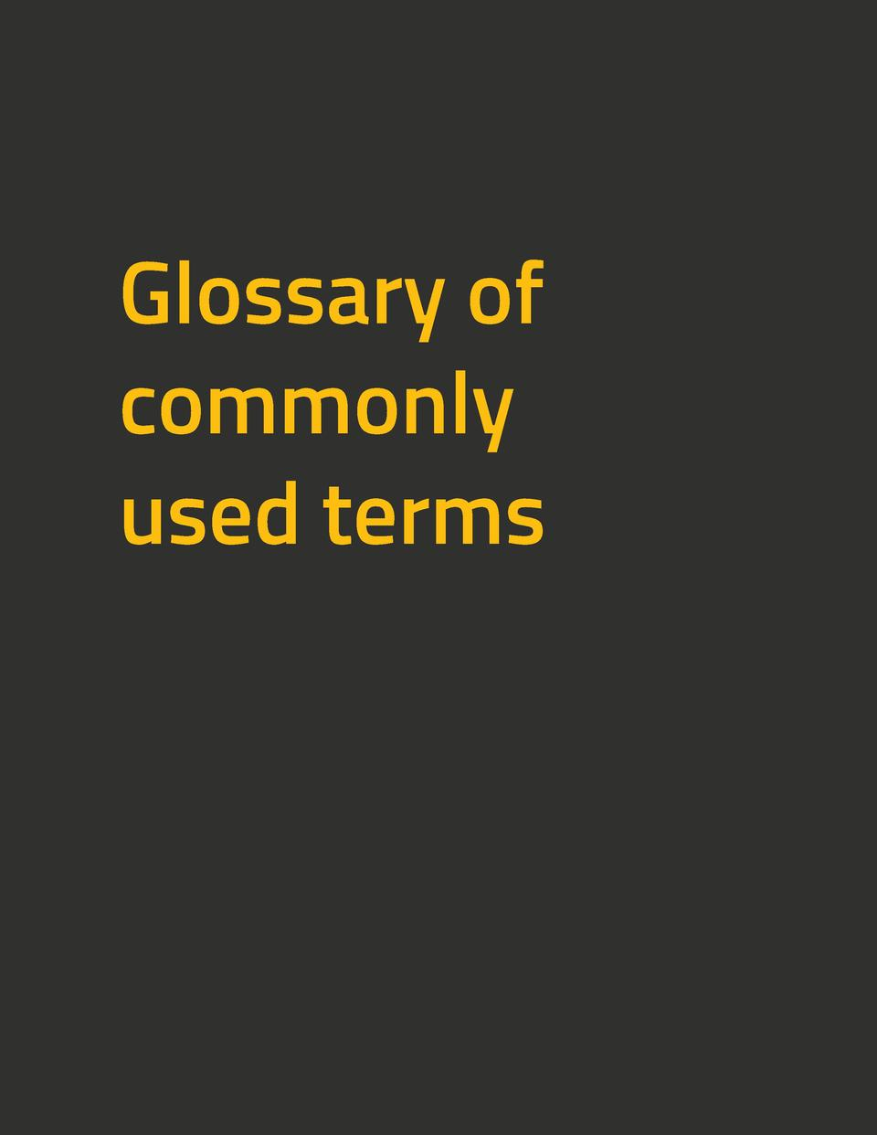 Glossary of commonly used terms