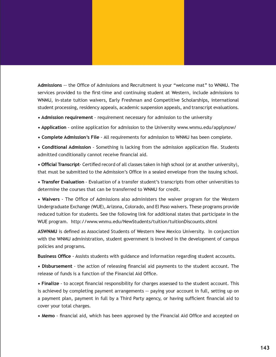 Admissions -- the Office of Admissions and Recruitment is your    welcome mat    to WNMU. The services provided to the fir...
