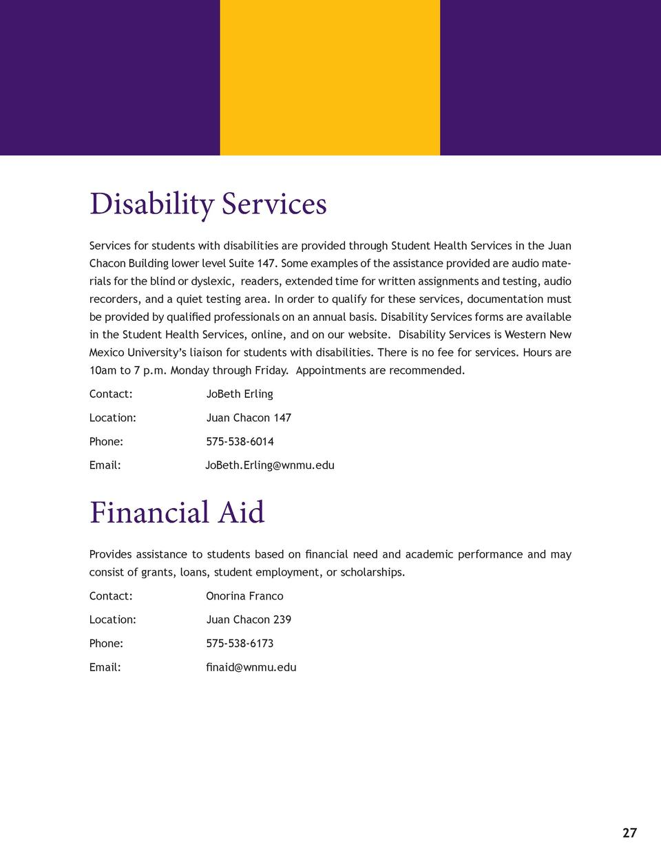 Disability Services Services for students with disabilities are provided through Student Health Services in the Juan Chaco...