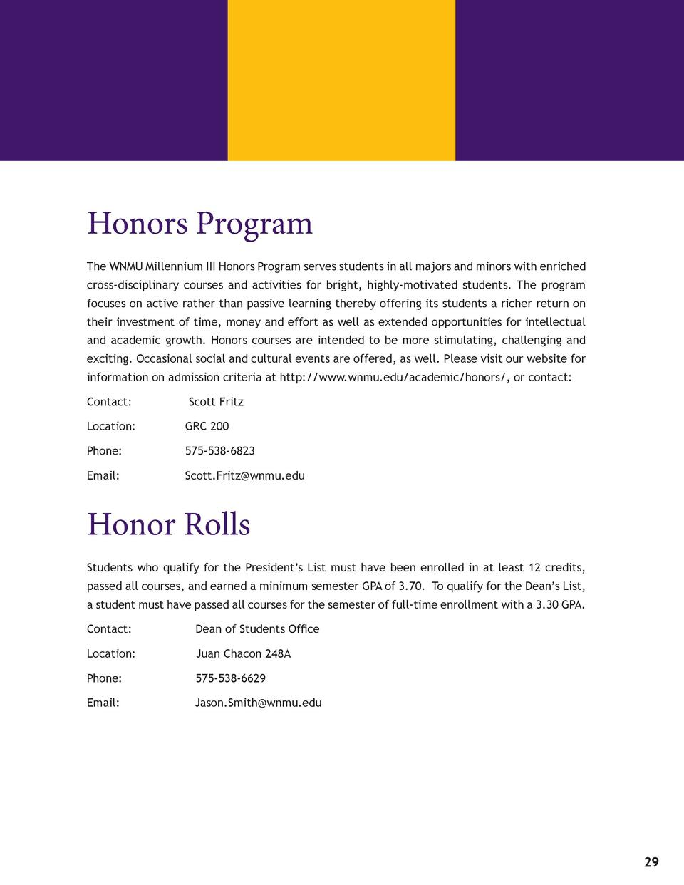 Honors Program The WNMU Millennium III Honors Program serves students in all majors and minors with enriched cross-discipl...