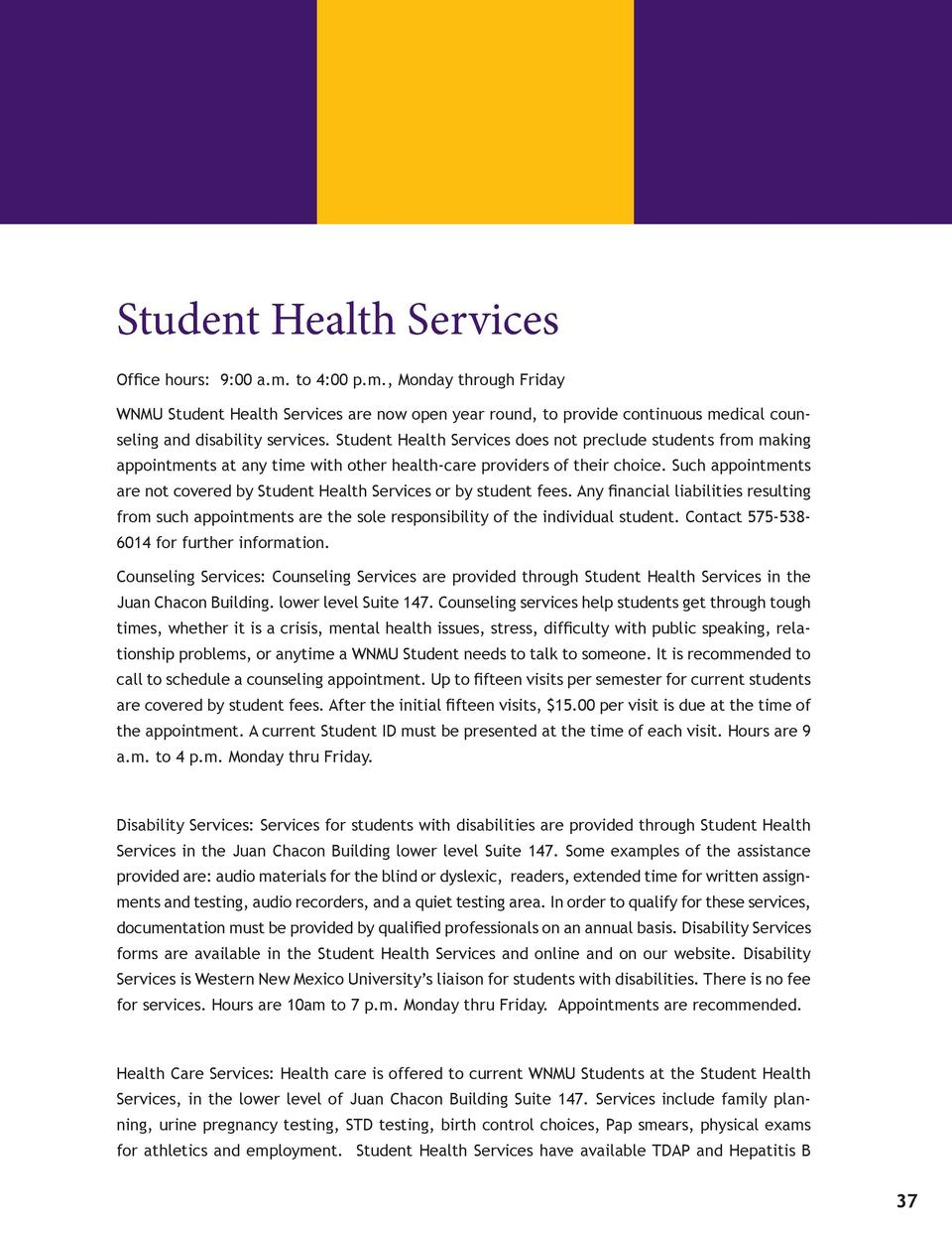 Student Health Services Office hours  9 00 a.m. to 4 00 p.m., Monday through Friday WNMU Student Health Services are now o...