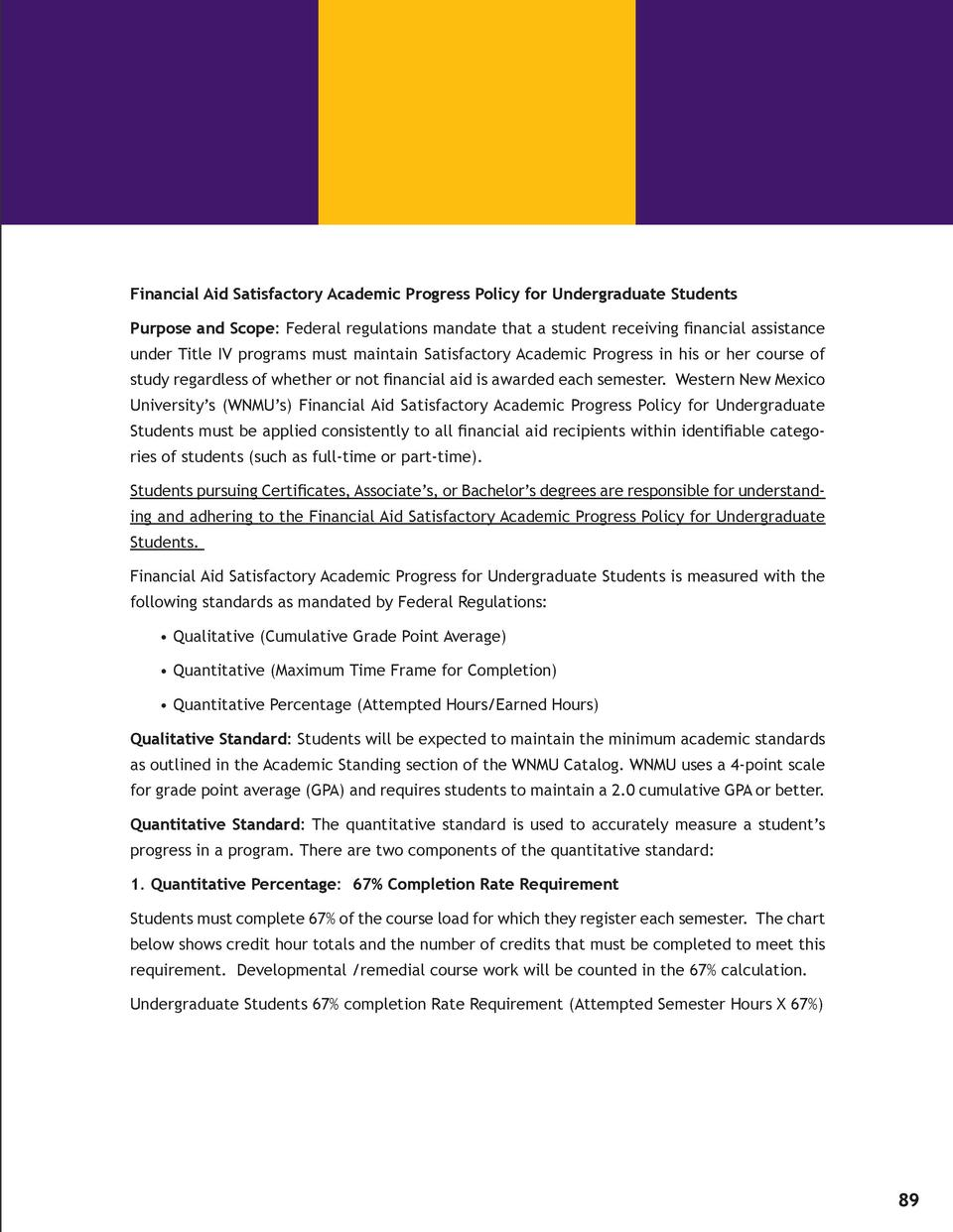 Financial Aid Satisfactory Academic Progress Policy for Undergraduate Students Purpose and Scope  Federal regulations mand...
