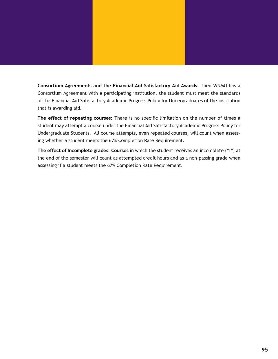Consortium Agreements and the Financial Aid Satisfactory Aid Awards  Then WNMU has a Consortium Agreement with a participa...