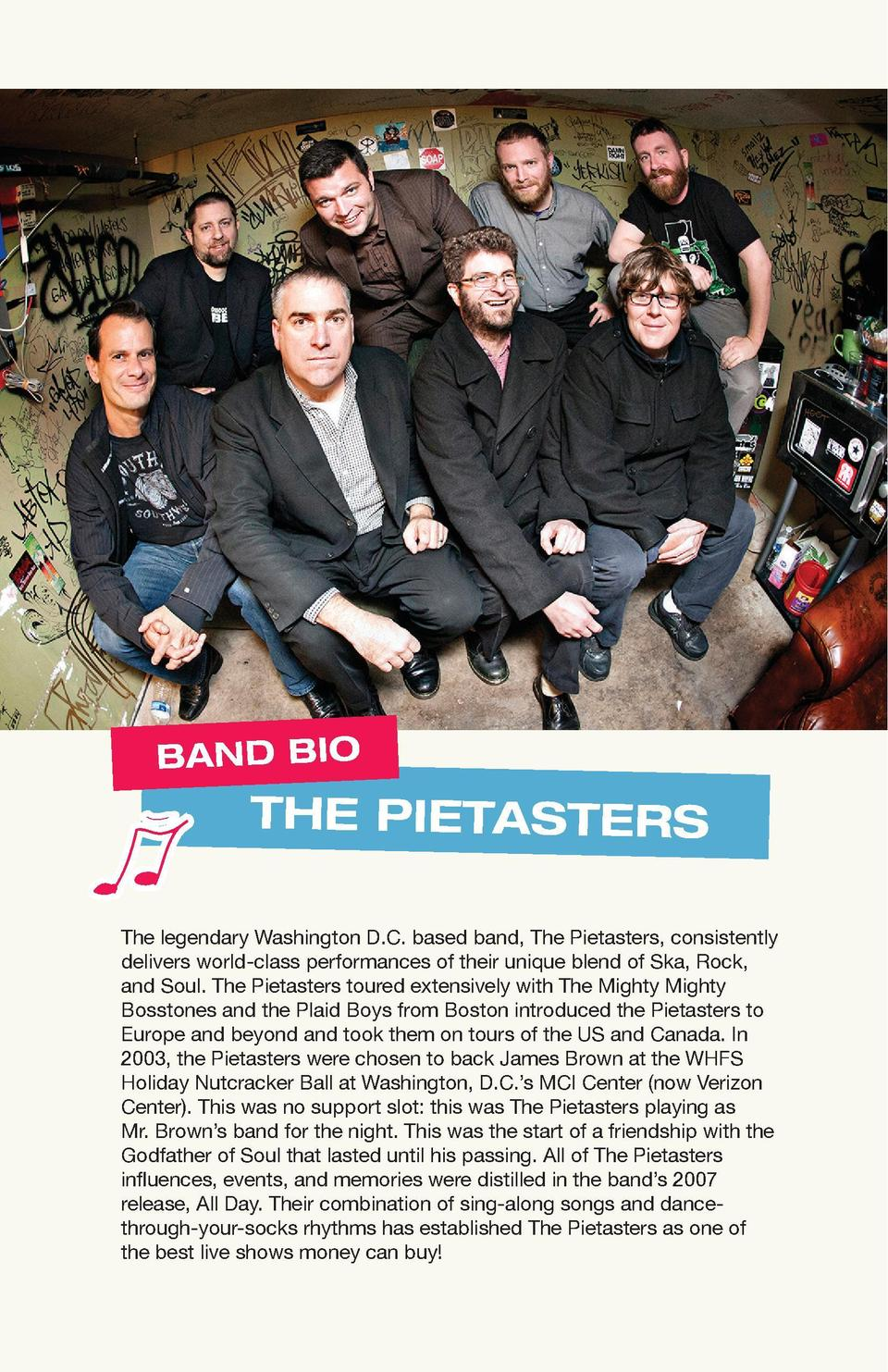 BAND BIO  THE PIETASTERS The legendary Washington D.C. based band, The Pietasters, consistently delivers world-class perfo...
