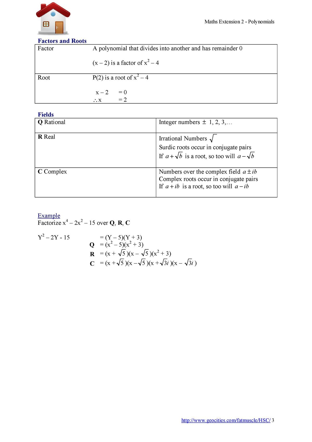 Maths Extension 2 - Polynomials  Factors and Roots Factor A polynomial that divides into another and has remainder 0  x   ...