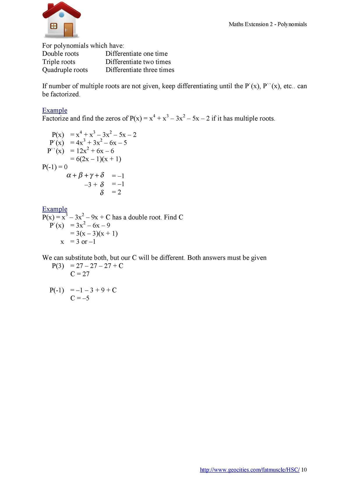 Maths Extension 2 - Polynomials  For polynomials which have  Double roots Differentiate one time Triple roots Differentiat...