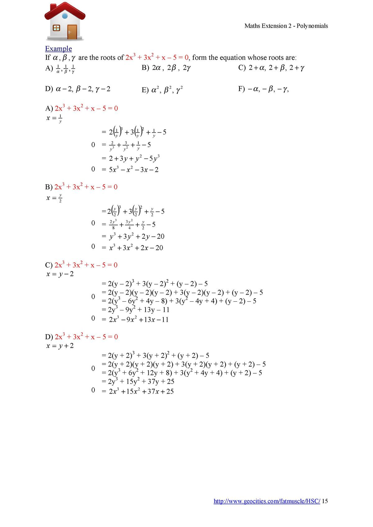 Maths Extension 2 - Polynomials  Example If    ,    ,    are the roots of 2x3   3x2   x     5   0, form the equation whose...