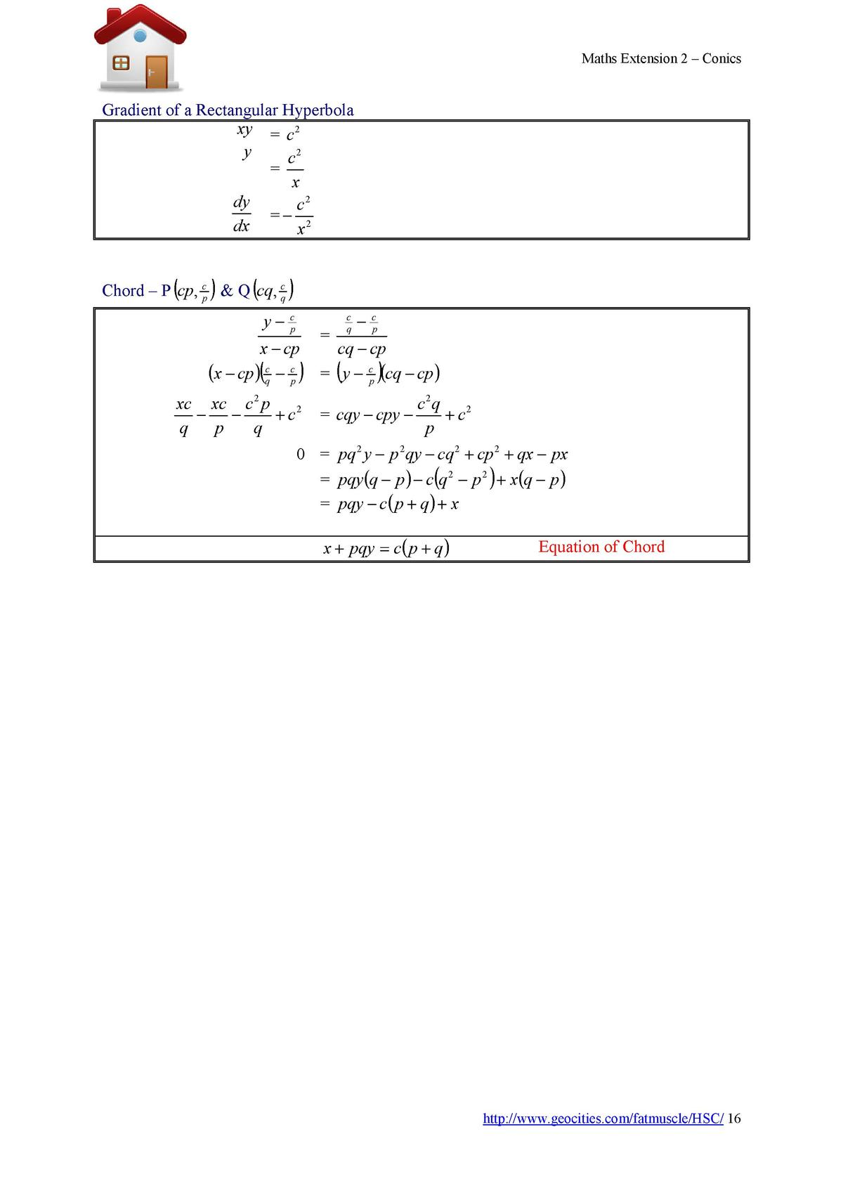 Maths Extension 2     Conics  Gradient of a Rectangular Hyperbola xy   c 2 y c2   x dy c2      2 dx x             c Chord ...