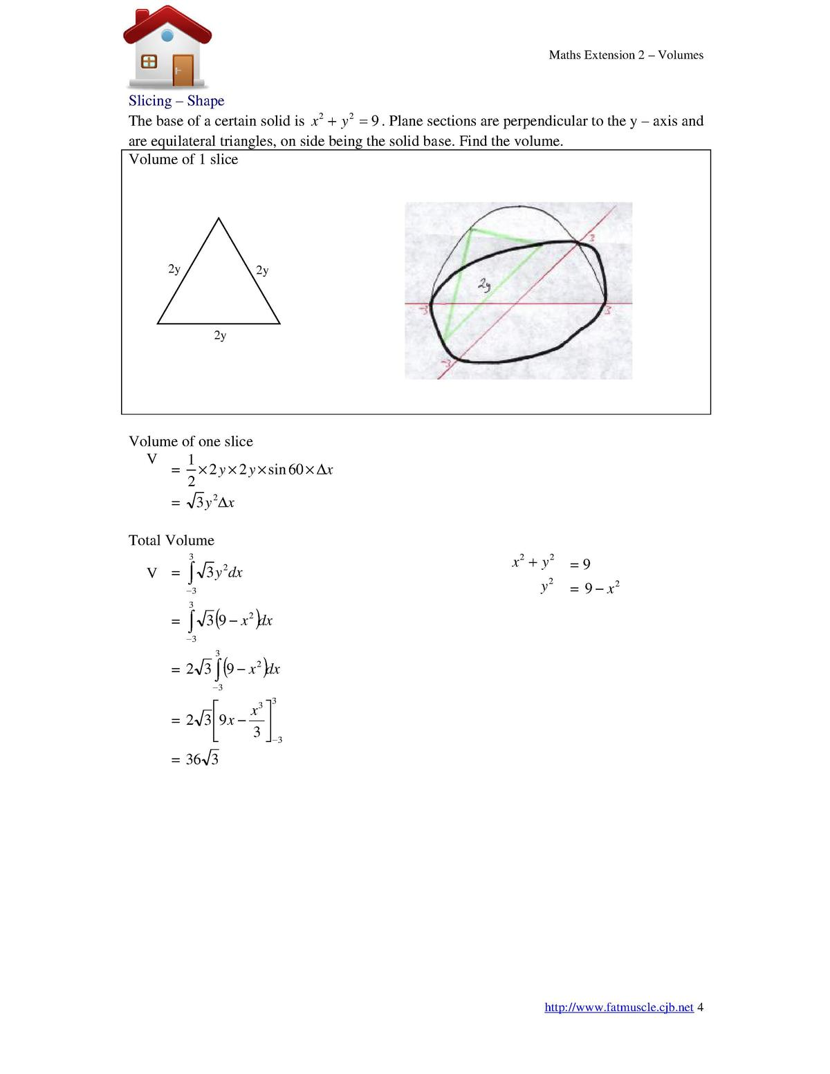 Maths Extension 2  Slicing Shape The base of a certain solid is x 2   y 2   9 . Plane sections are perpendicular to the y ...