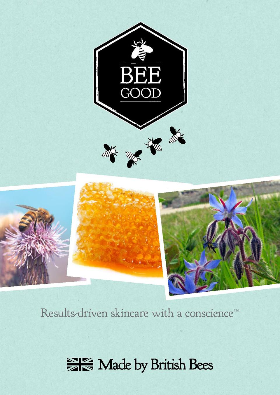 BEE GOOD  BEE GOOD  Results-driven skincare with a conscience
