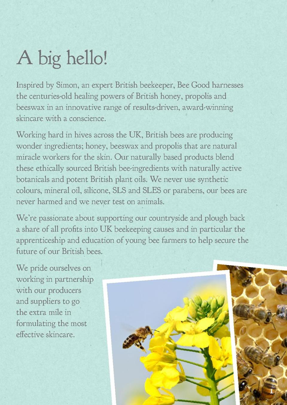 Contents  A big hello   1.   A big hello  2.   Skin benefits of our British honey, propolis   beeswax  4.   Skin benefits ...