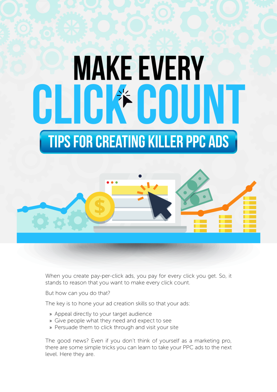 Make Every  Click Count Tips for Creating Killer PPC Ads  When you create pay-per-click ads, you pay for every click you g...