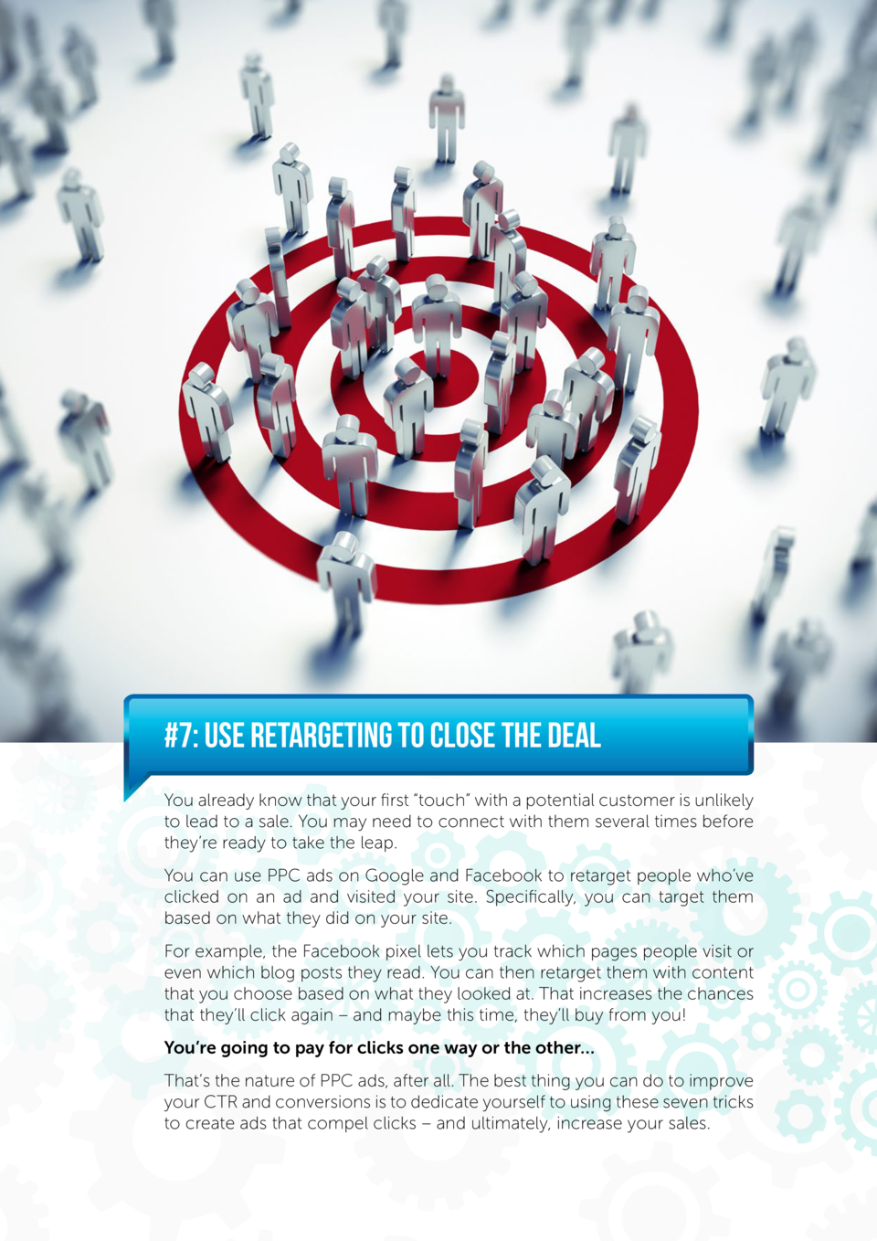 7  Use Retargeting to Close the Deal You already know that your first    touch    with a potential customer is unlikely t...