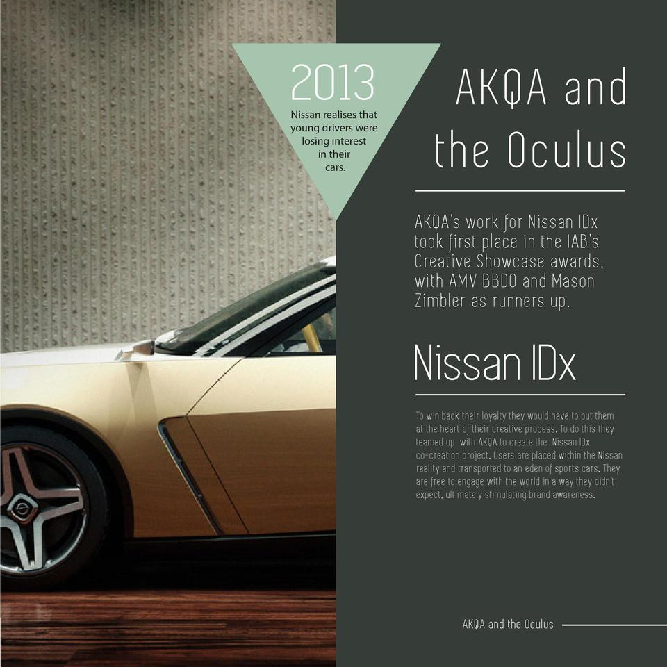 2013  7  6  Nissan realises that young drivers were losing interest in their cars.  AKQA and the Oculus AKQA   s work for ...