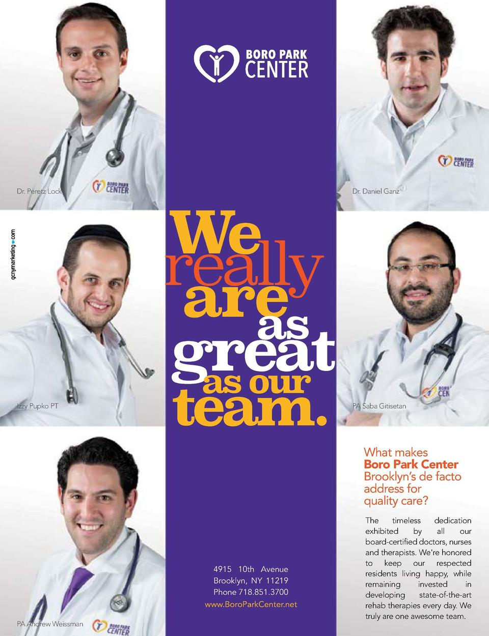 EDITOR Yitty Denciger  Dr. Peretz Lock  Dr. Daniel Ganz  We really are as great as our Izzy Pupko PT  team.  COPY EDITOR L...