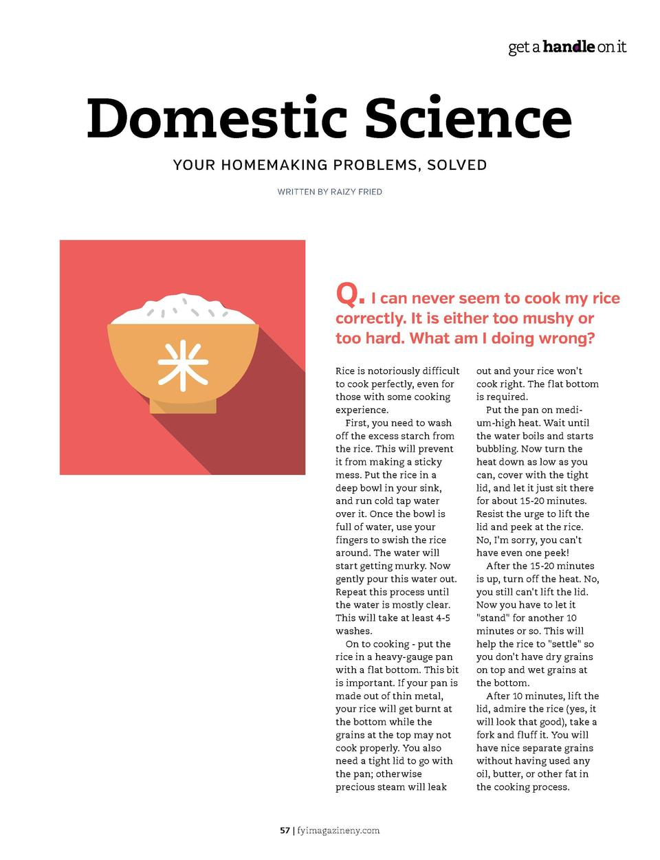 PARENTING 3  Domestic Science YOUR HOMEMAKING PROBLEMS, SOLVED WRITTEN BY RAIZY FRIED  Q. I can never seem to cook my rice...