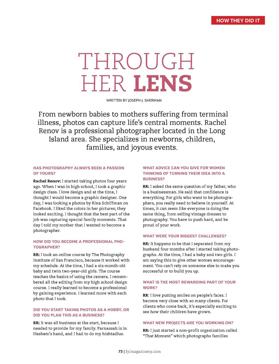 HOW THEY DID IT  THROUGH HER LENS WRITTEN BY JOSEPH J. SHERMAN  From newborn babies to mothers suffering from terminal ill...