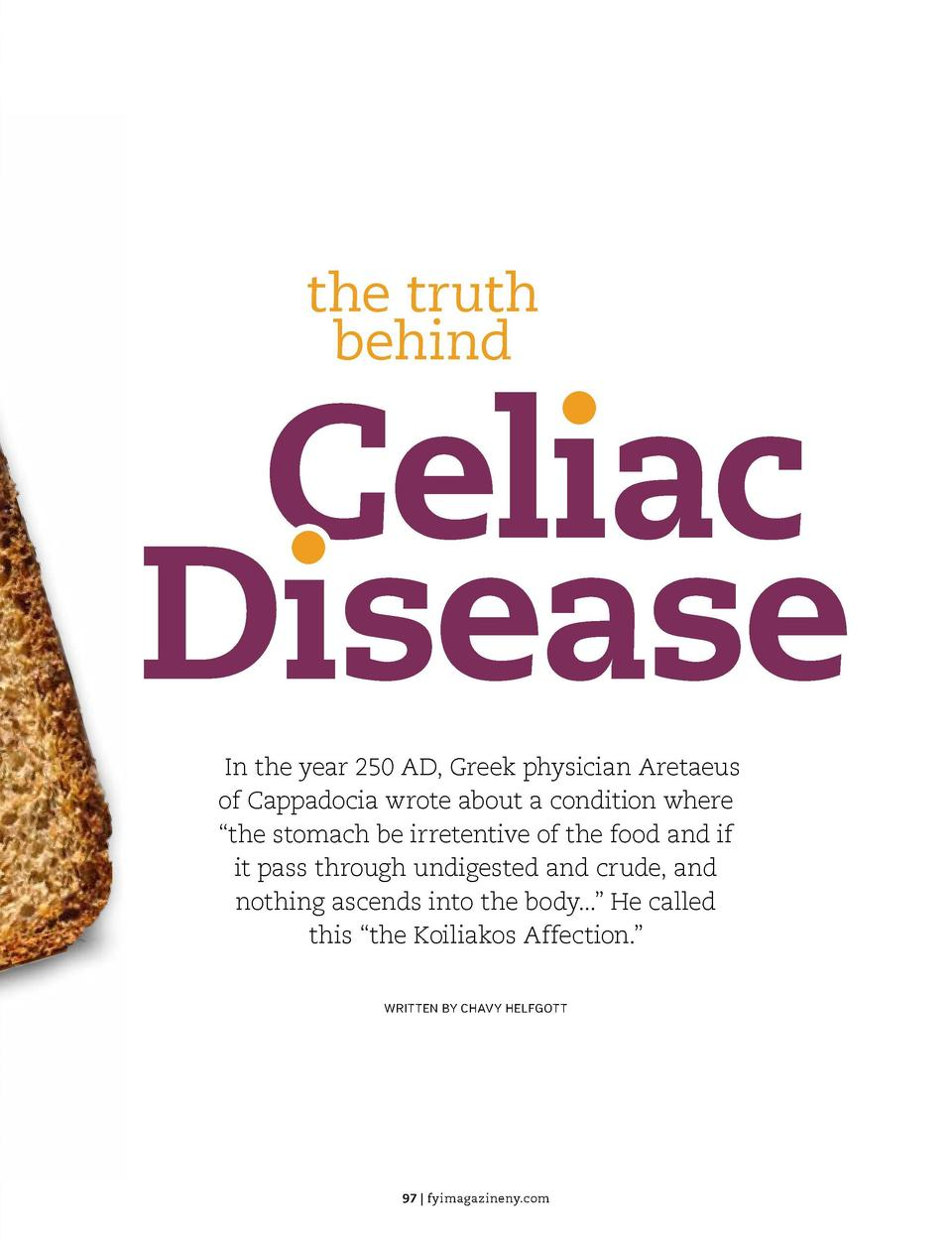 the beauty guide  the truth behind  Celiac Disease In the year 250 AD, Greek physician Aretaeus of Cappadocia wrote about ...