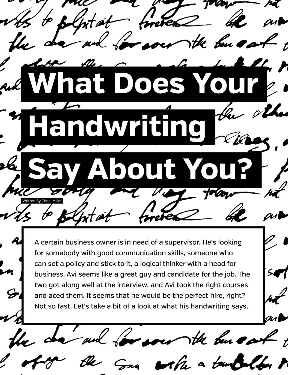 What Does Your Handwriting Say About You  Written By Chani Miller  A certain business owner is in need of a supervisor. He...