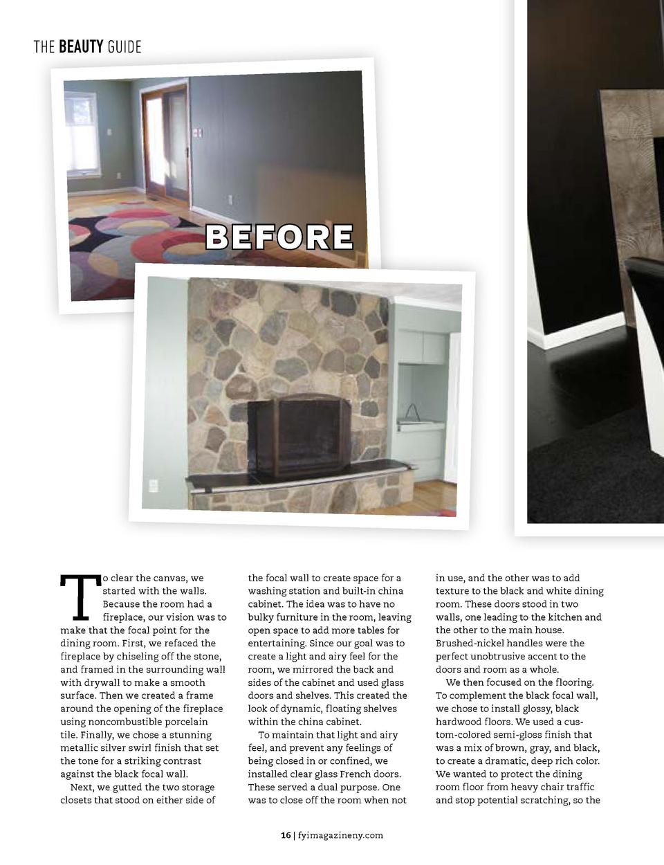 THE BEAUTY GUIDE  THE BEAUTY GUIDE  BEFORE  AFTER  T  o clear the canvas, we started with the walls. Because the room had ...