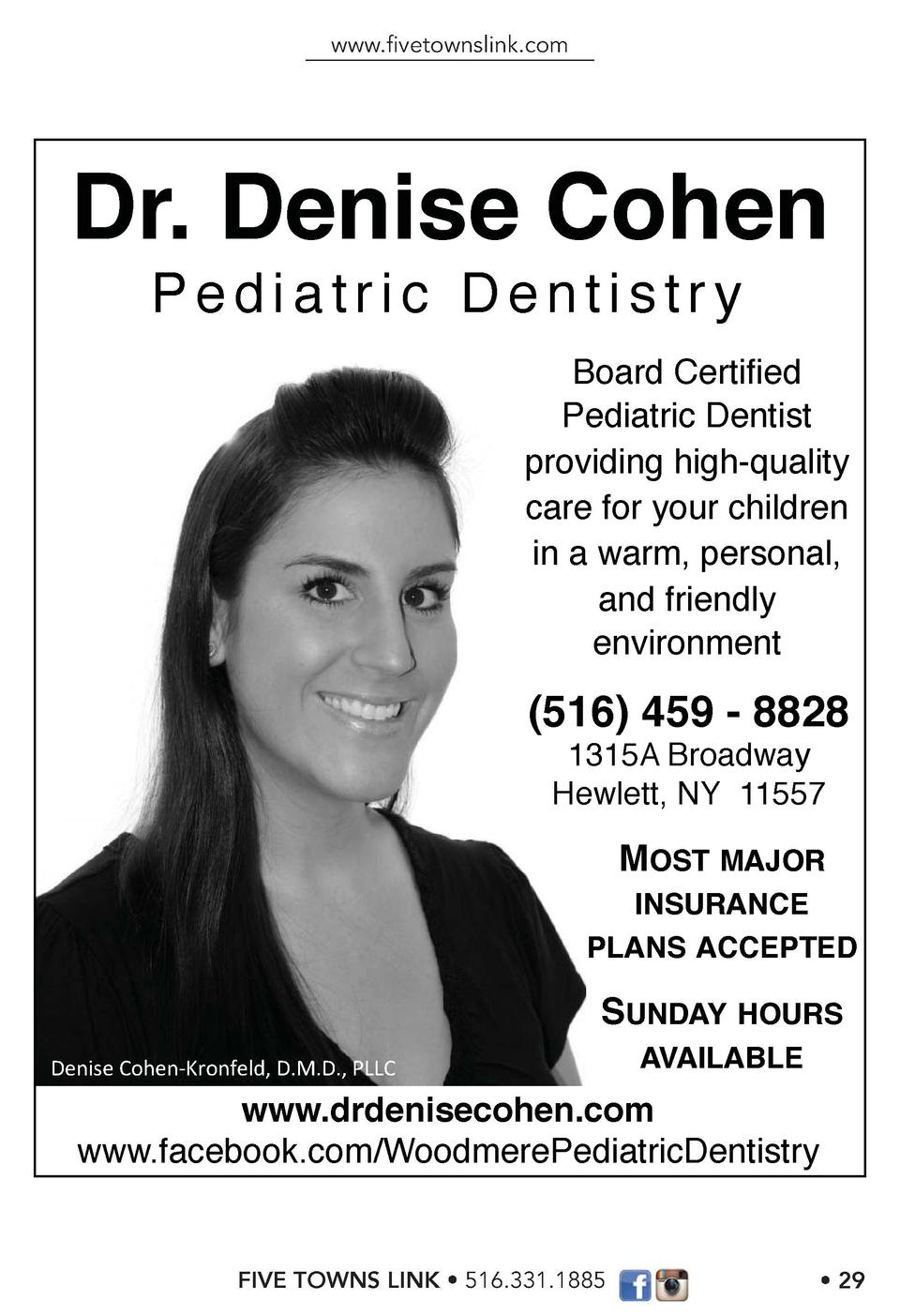 www.   vetownslink.com  Dr. Denise Cohen Pediatric Dentistry Board Certi   ed Pediatric Dentist providing high-quality car...