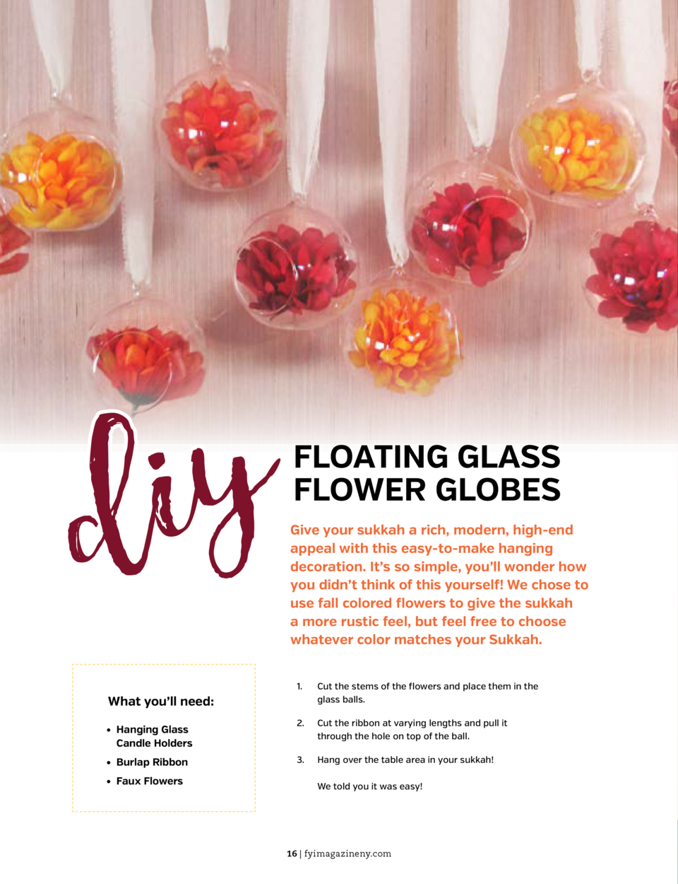 THE BEAUTY GUIDE  THE BEAUTY GUIDE  id y  FLOATING GLASS FLOWER GLOBES Give your sukkah a rich, modern, high-end appeal wi...