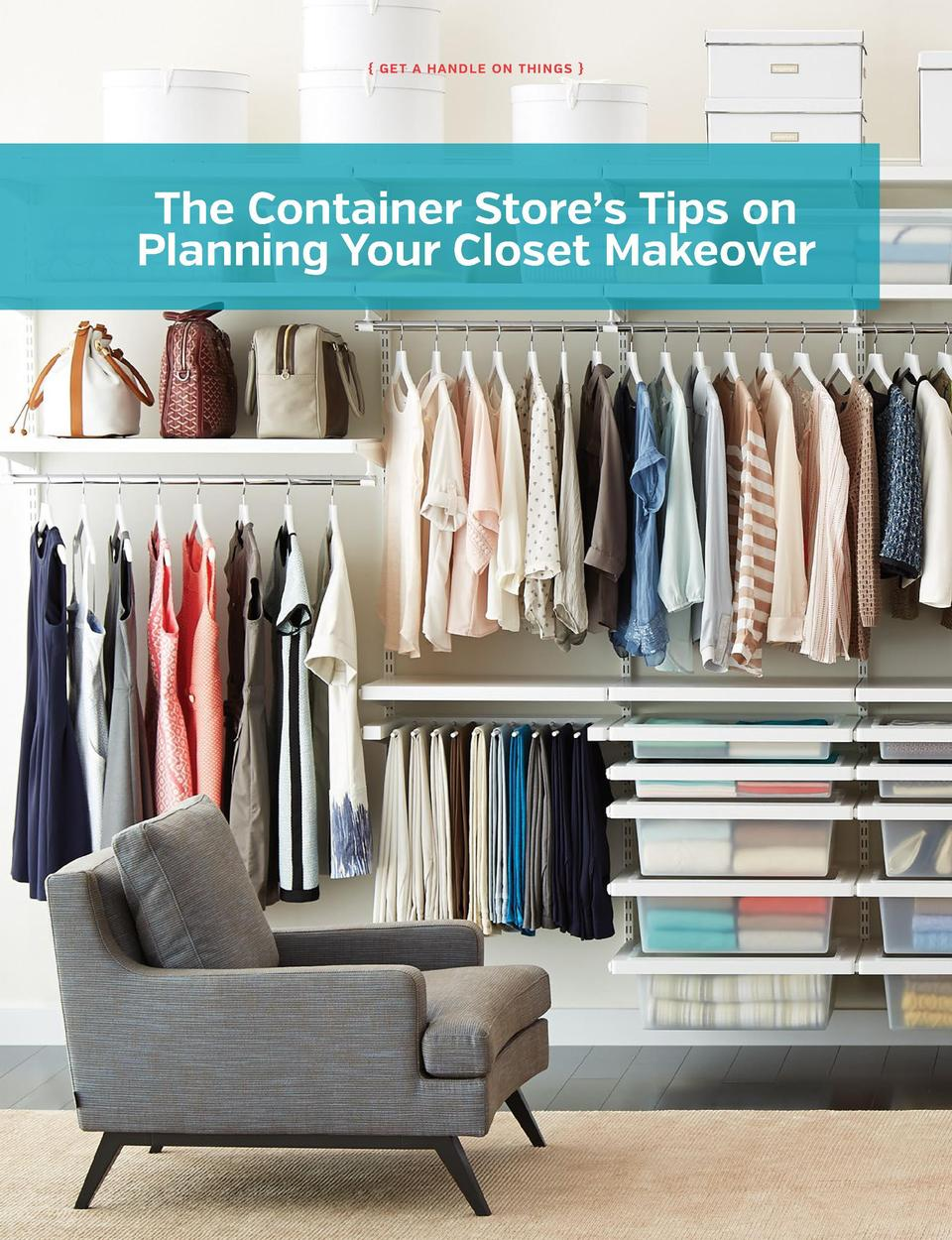 Ge t a Hand l e o n Th i ng s    At The Container Store, we   ve been helping our customers get organized for over 36 ye...