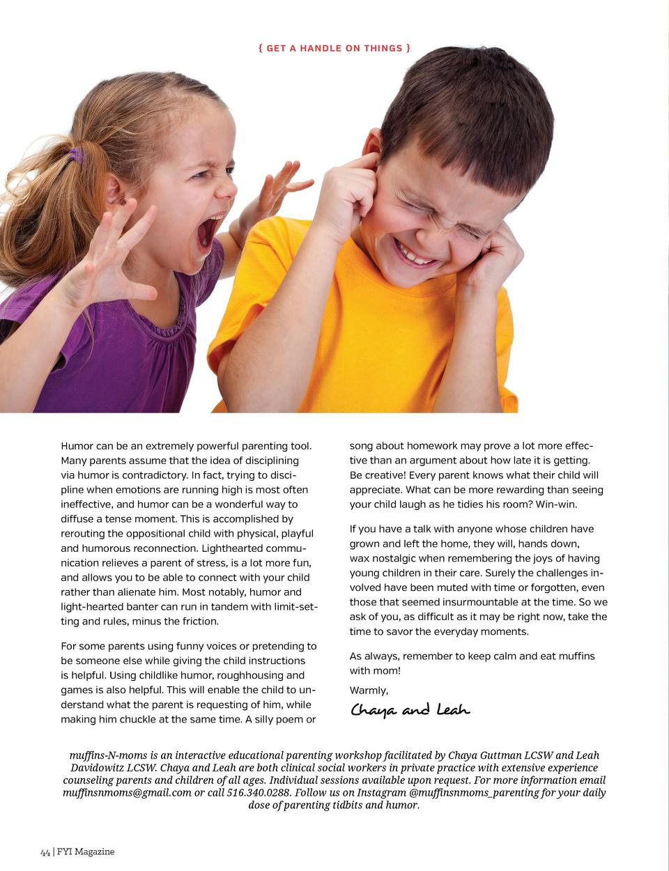 Ge t a Hand l e o n Th i ng s    Humor can be an extremely powerful parenting tool. Many parents assume that the idea of...