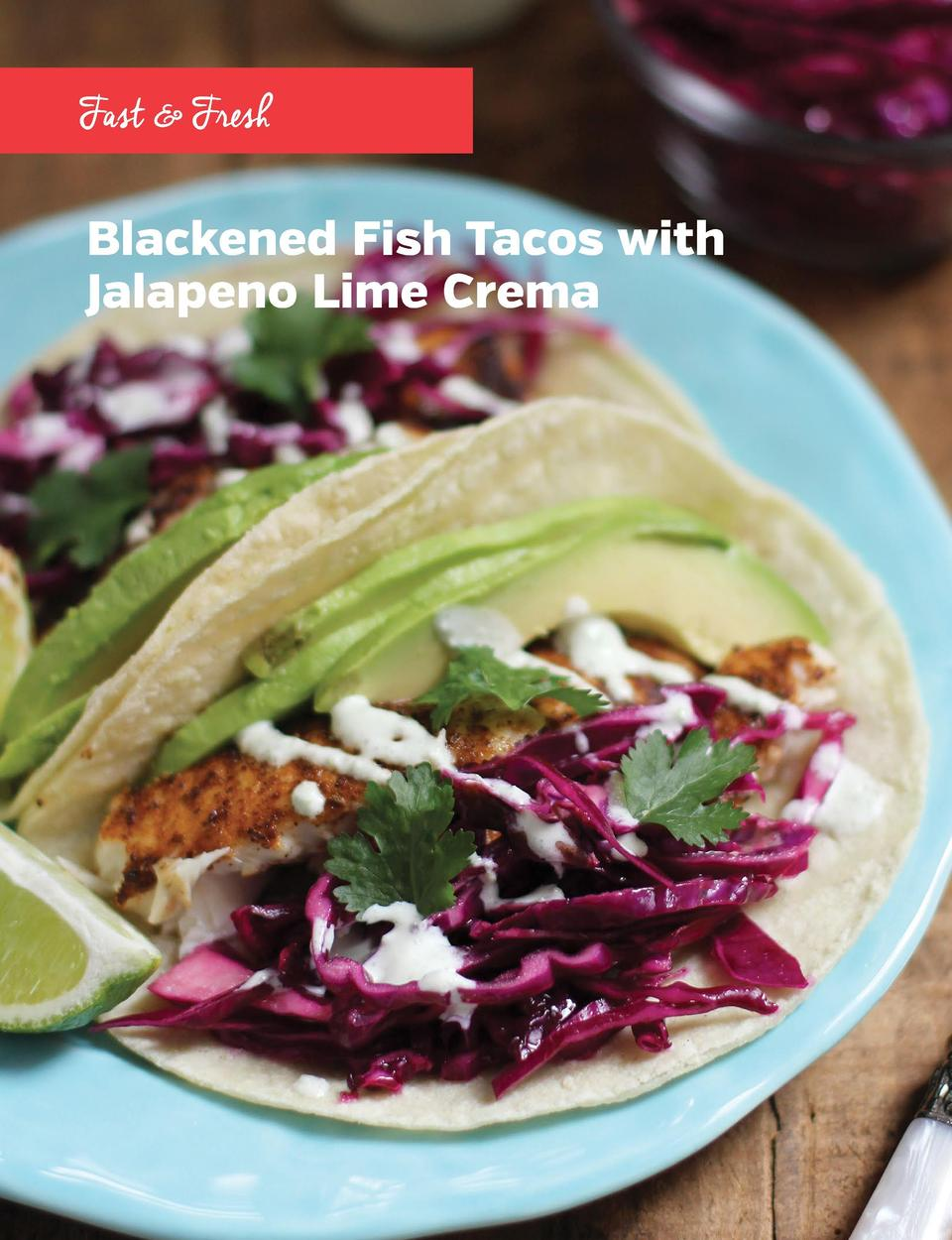 Sha r pen You r A ppetite     Fast   Fresh  Blackened Fish Tacos with Jalapeno Lime Crema  Blackened Fish Tacos with Jala...