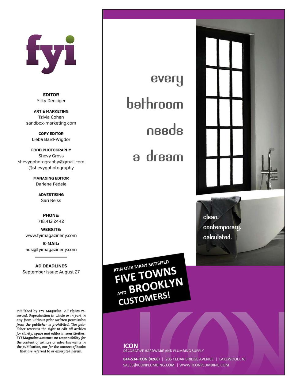 BATH  ILE  BATH BATH BATH BATH EDITOR Yitty Denciger ART   MARKETING  Tzivia Cohen sandbox-marketing.com COPY EDITOR  Lieb...