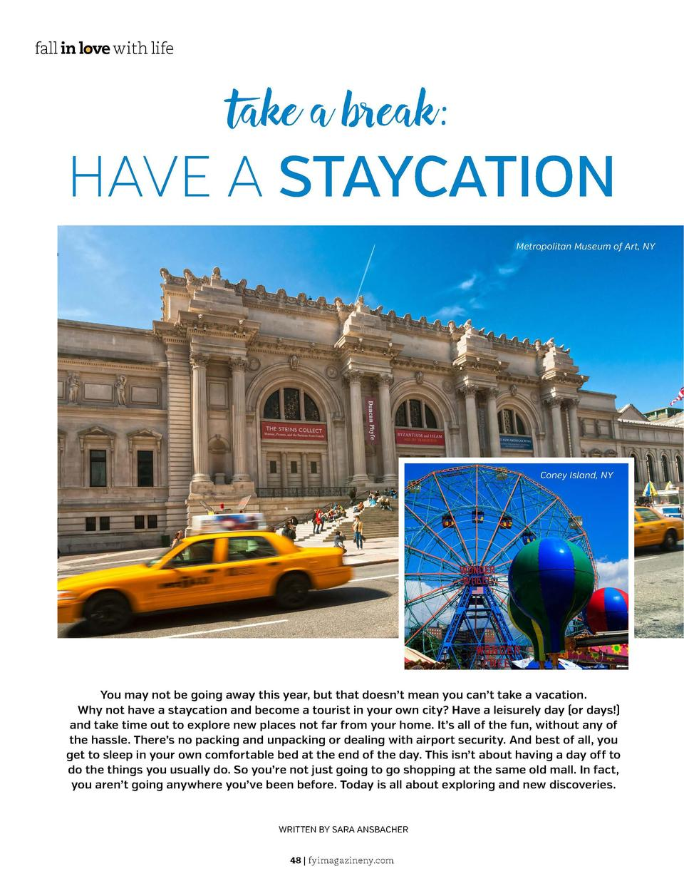 Just in time for spring  fall in love with life  take a break  HAVE A STAYCATION Metropolitan Museum of Art, NY  Coney Isl...