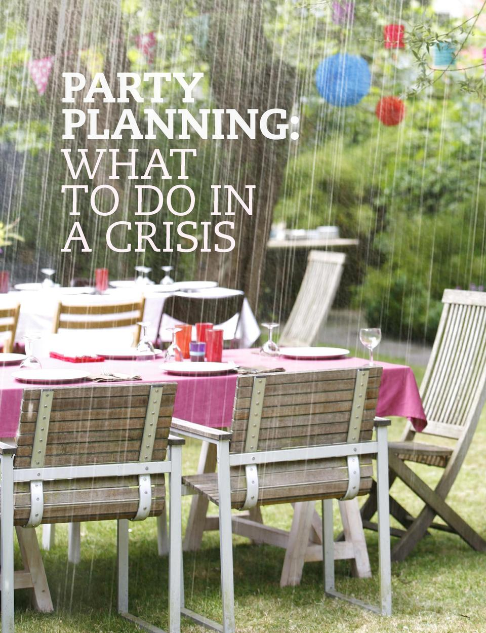 get a handle on it  PARTY PLANNING  WHAT TO DO IN A CRISIS  When sitting down to write this month   s article, we began th...