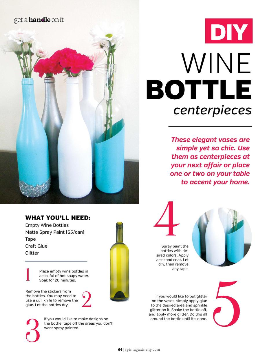 get a handle on it  DIY  WINE BOTTLE centerpieces  These elegant vases are simple yet so chic. Use them as centerpieces at...