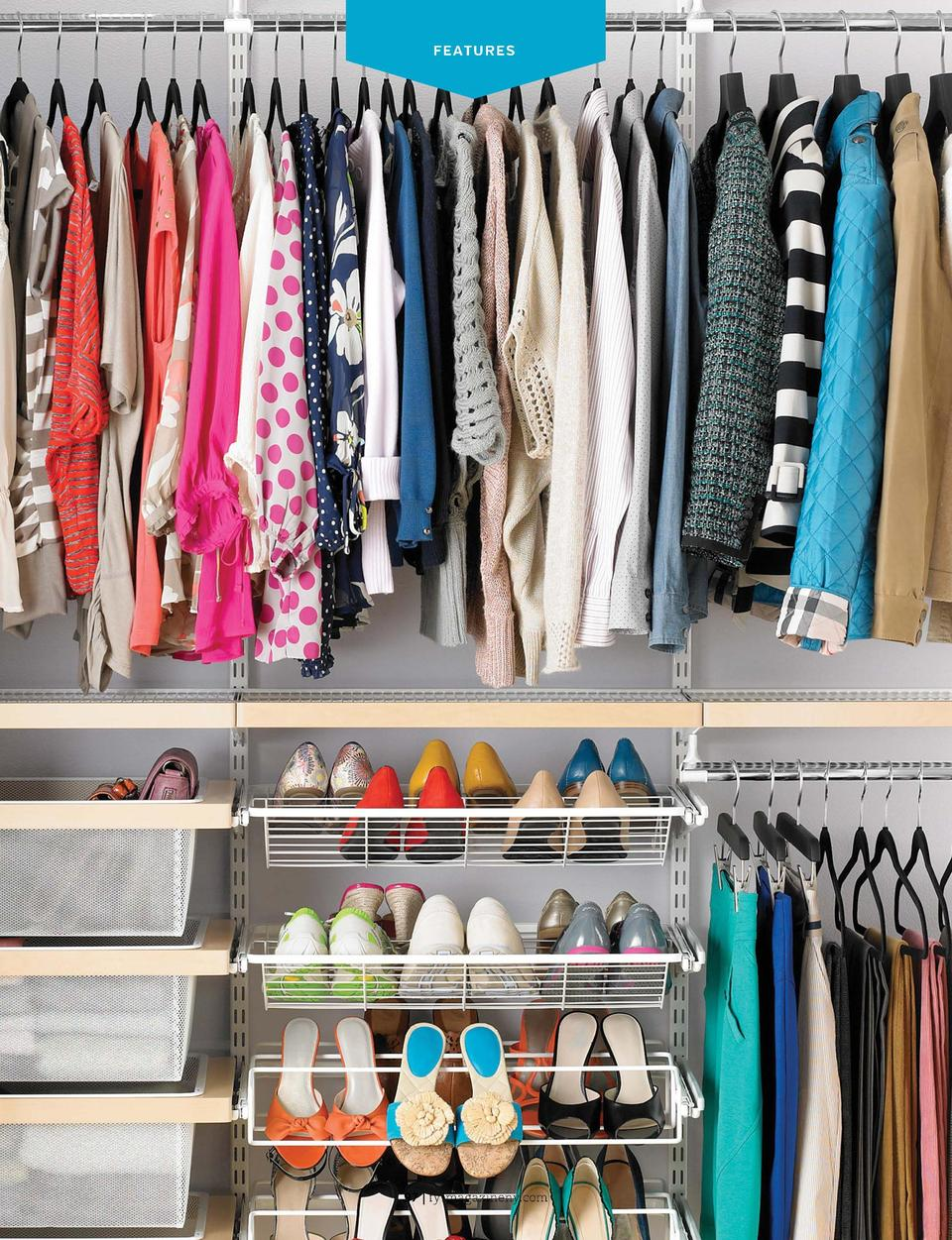 FEATURES  FEATURES  the big  CLOSET  makeover  You don   t have to spend a fortune on custom-made or European-designed clo...