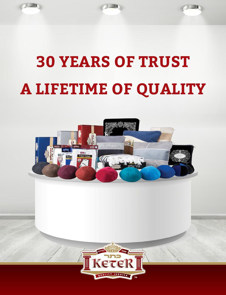 30 YEARS OF TRUST A LIFETIME OF QUALITY