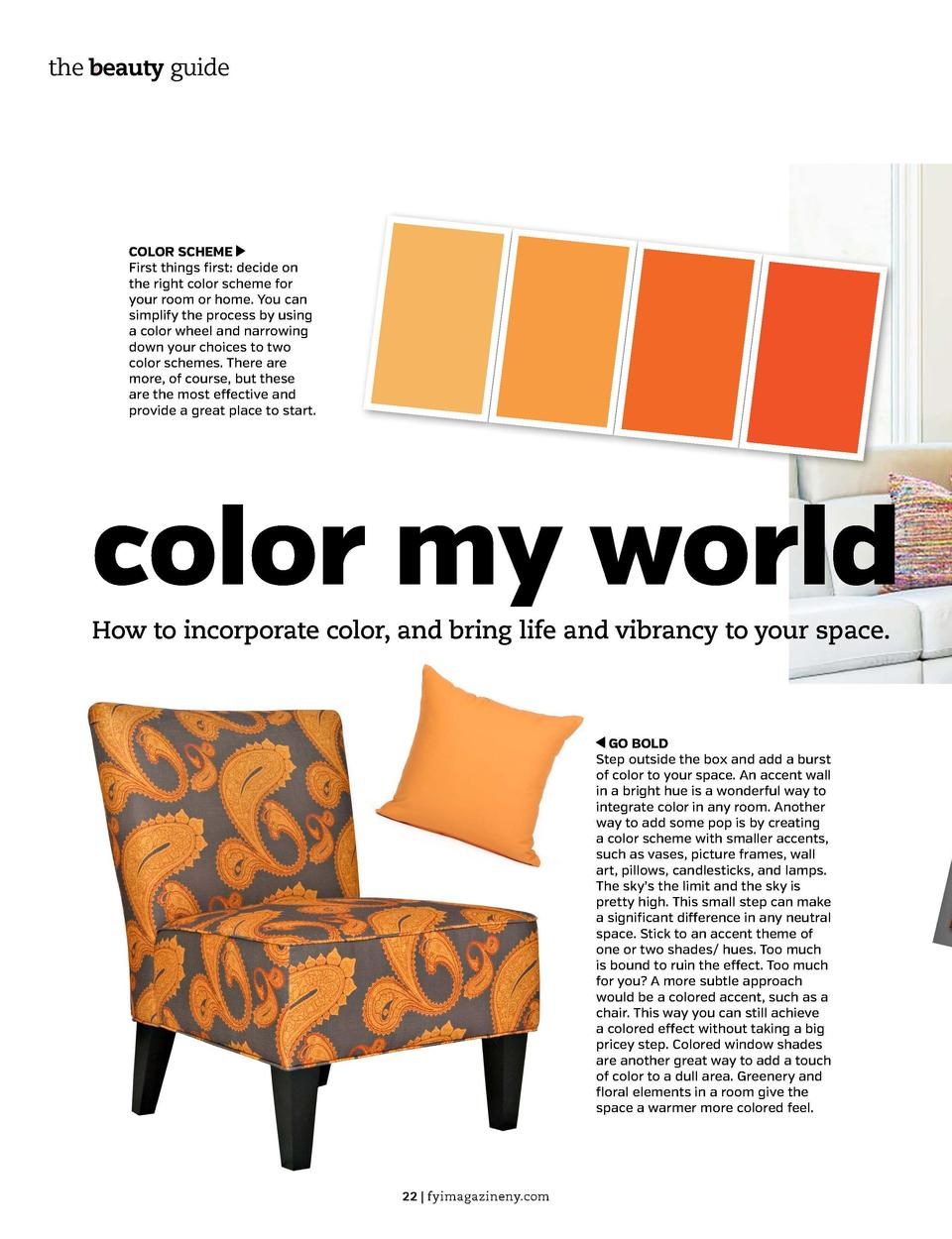 the beauty guide  HOME  COLOR SCHEME First things first  decide on the right color scheme for your room or home. You can s...