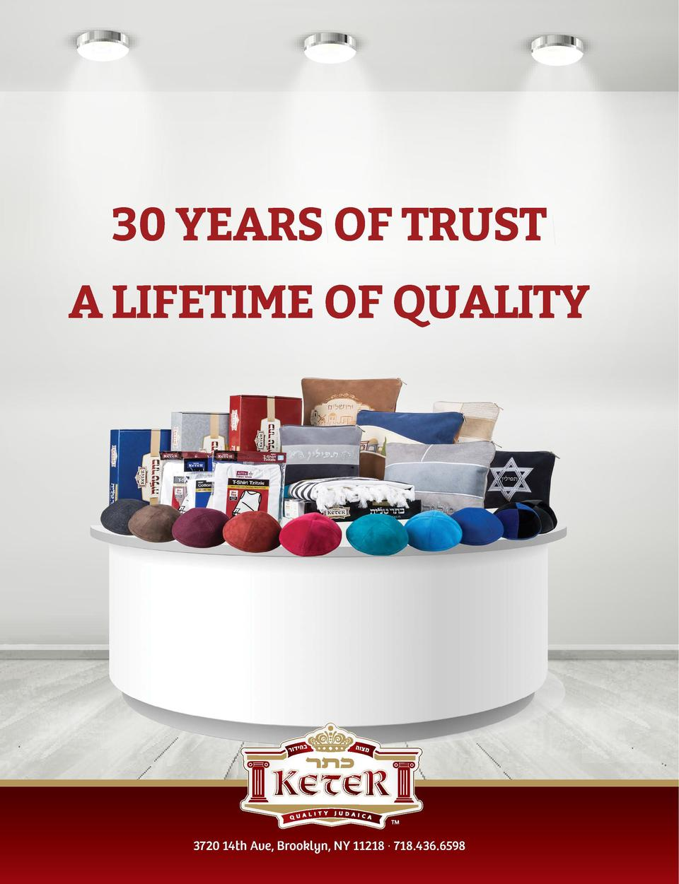 BYLINE  30 YEARS OF TRUST A LIFETIME OF QUALITY  EDITOR Yitty Denciger ART   MARKETING Tzivia Cohen Miriam Reifman 14minds...