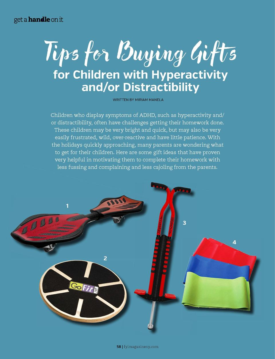 Tips for Buying Gifts for Children with Hyperactivity and or Distractibility WRITTEN BY MIRIAM MANELA  Children who displa...