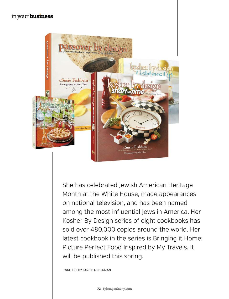 HAS COOKING ALWAYS BEEN A PASSION OF YOURS   She has celebrated Jewish American Heritage Month at the White House, made ap...