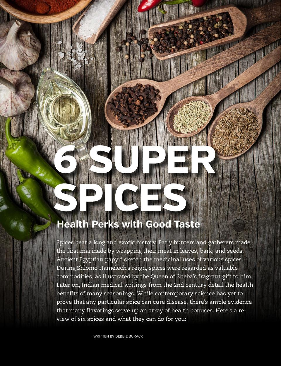 6 SUPER SPICES Health Perks with Good Taste  Spices bear a long and exotic history. Early hunters and gatherers made the f...