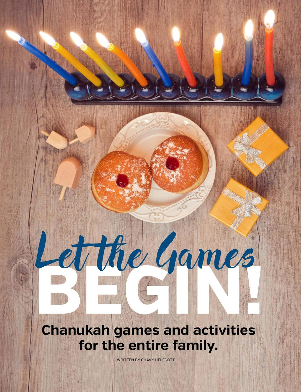 Chanukah evokes images of warm, intimate family gatherings, children laughing and playing, and the crackle of frying latke...