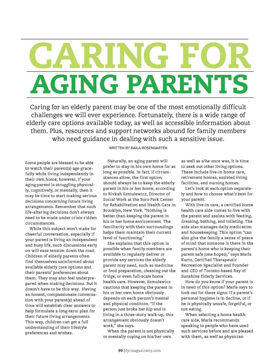 CARING FOR AGING PARENTS  Caring for an elderly parent may be one of the most emotionally difficult challenges we will eve...