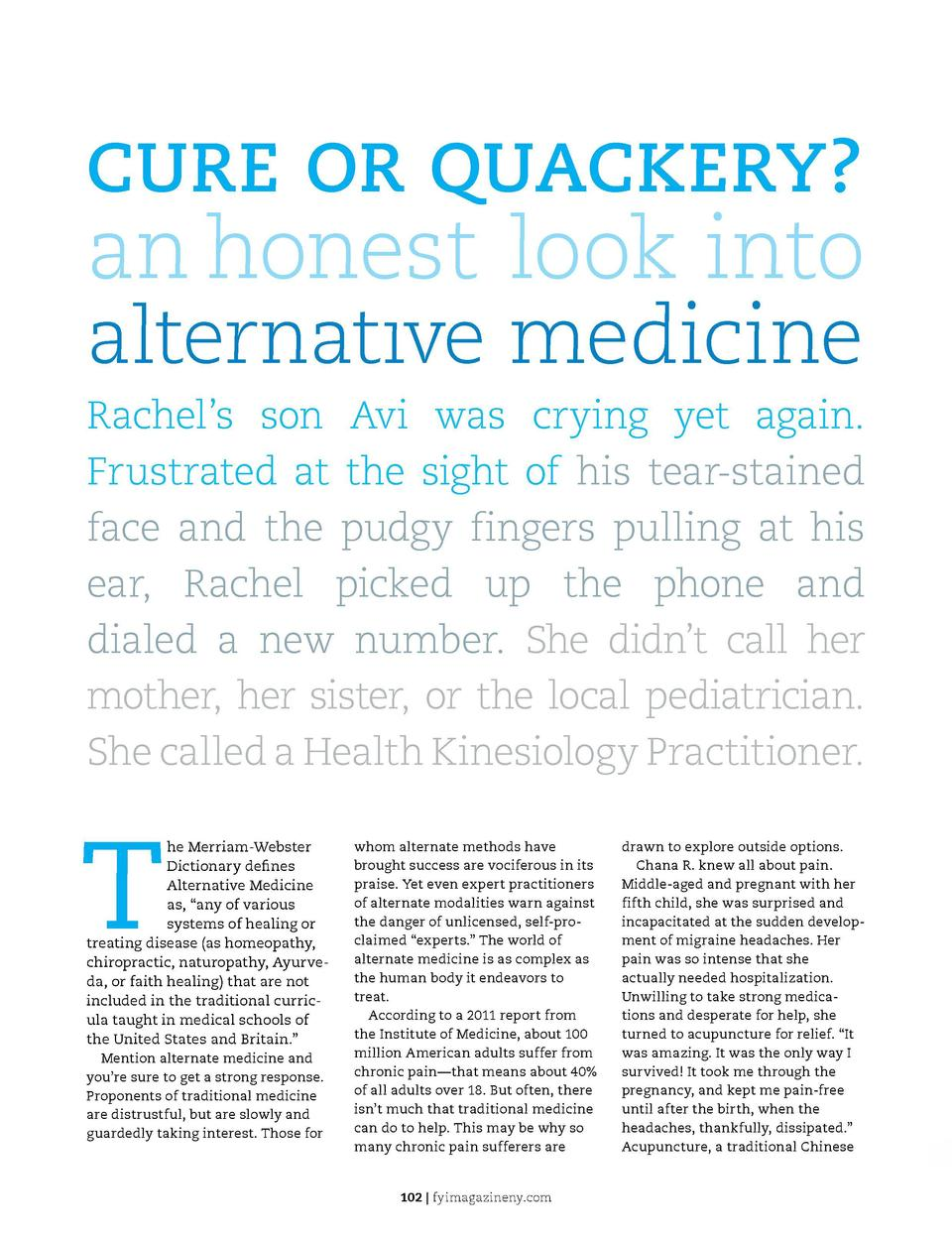 CURE OR QUACKERY   medicine, defines itself as a technique for balancing the flow of energy or life force     known as qi ...