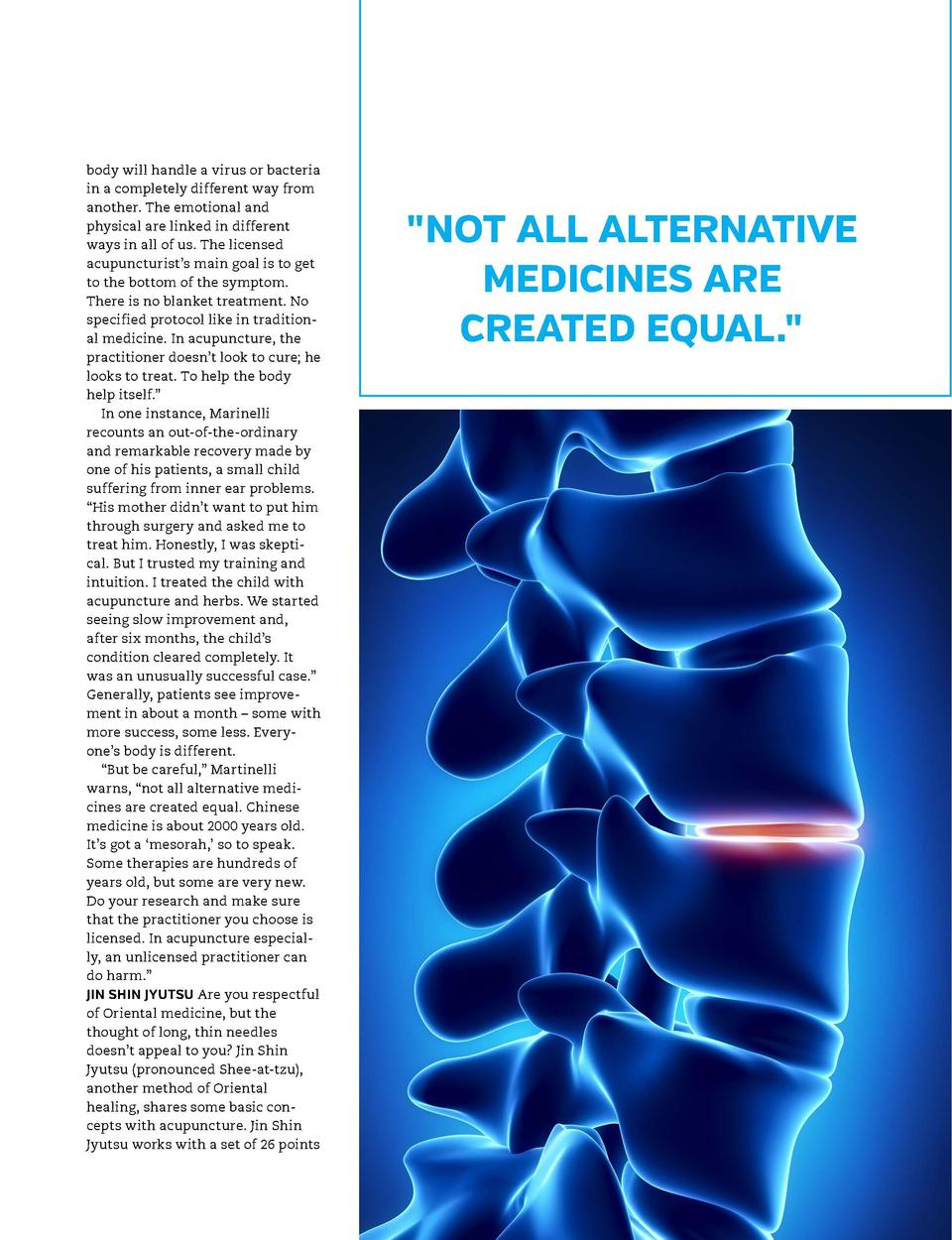 NOT ALL ALTERNATIVE MEDICINES ARE CREATED EQUAL.   CREDIT TO GO IN THERE  body will handle a virus or bacteria in a compl...